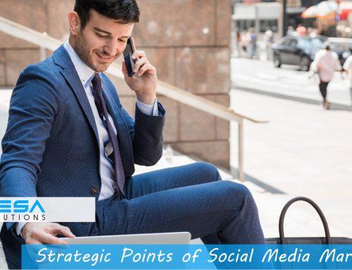 Strategic Points of Social Media Marketing